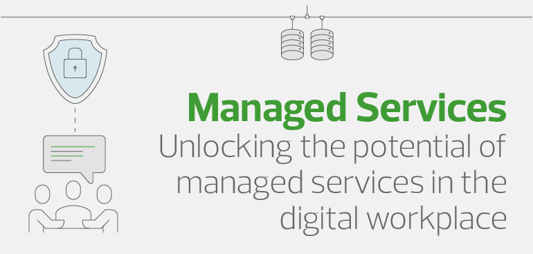 Unlocking the potential of managed services in the digital workplace