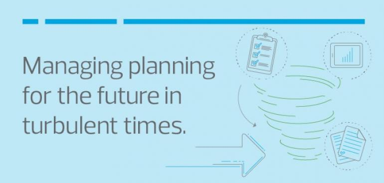 Managing planning for the future in turbulent times