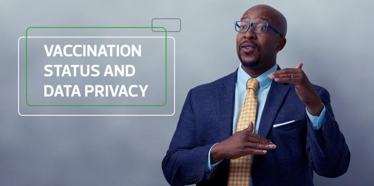 Covid-19 vaccination status and data privacy