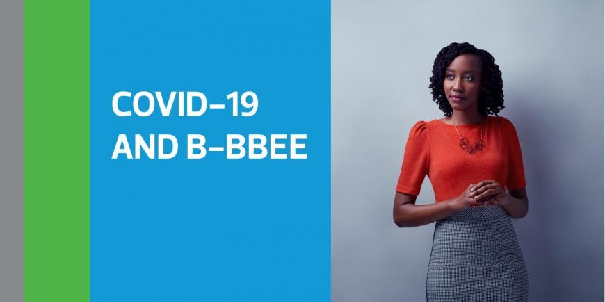 COVID-19 and B-BBEE