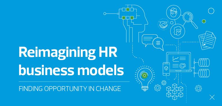 Reimagining HR business models