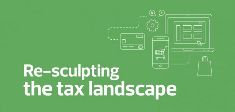 Re-sculpting the tax landscape