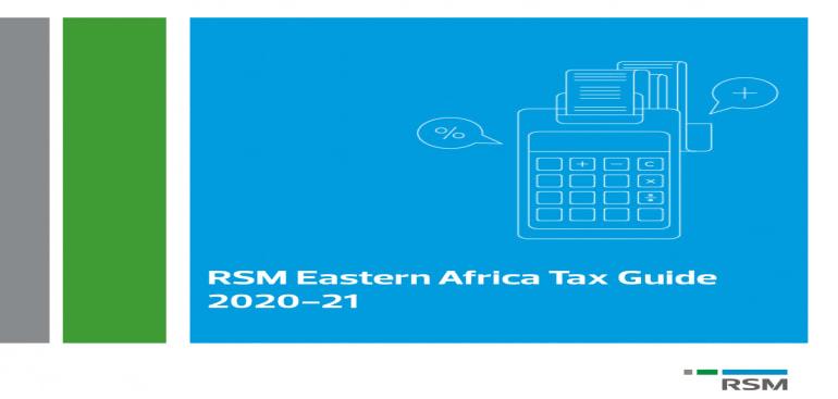 RSM Eastern Africa Tax Guide 2020-21