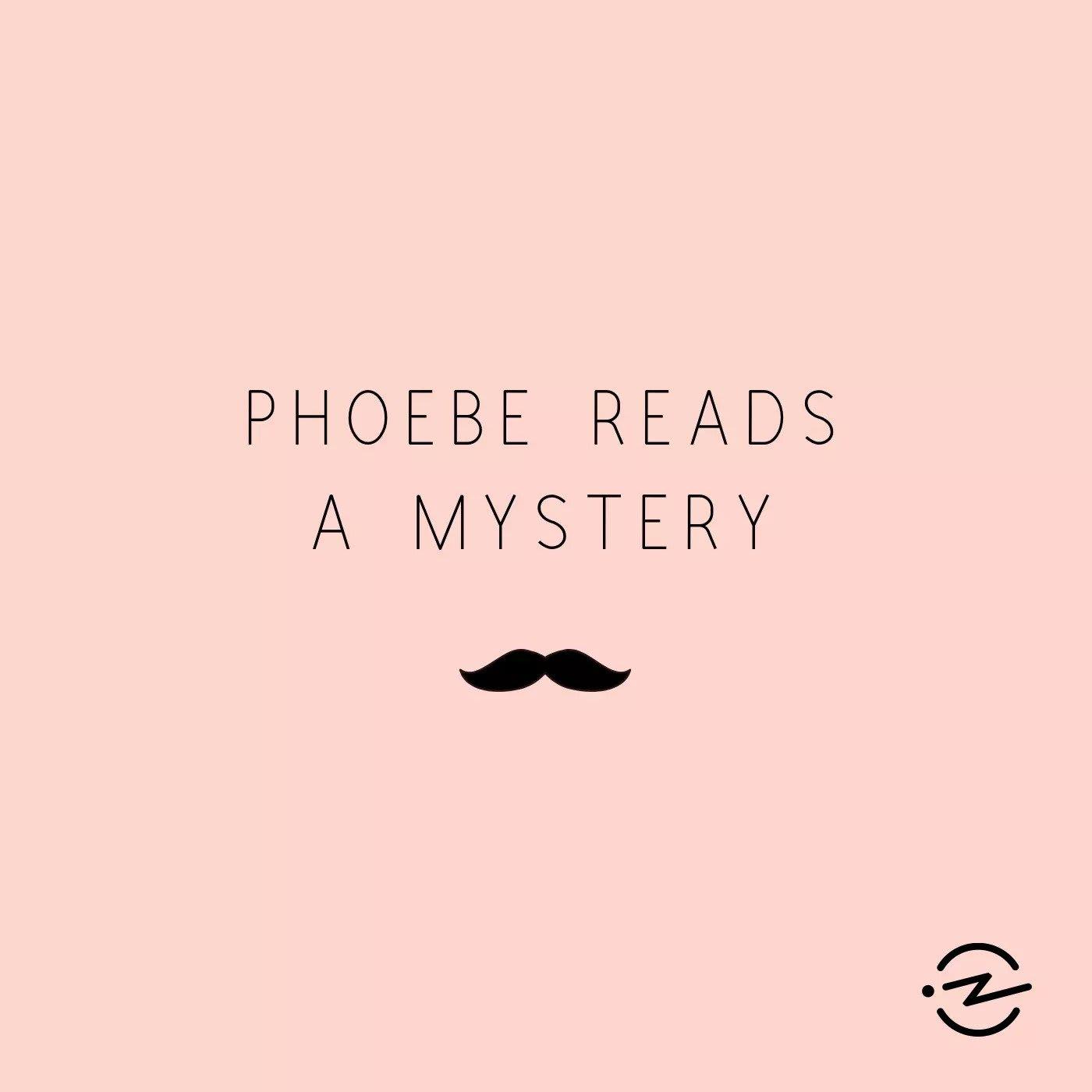 phobe reads a mystery podcast