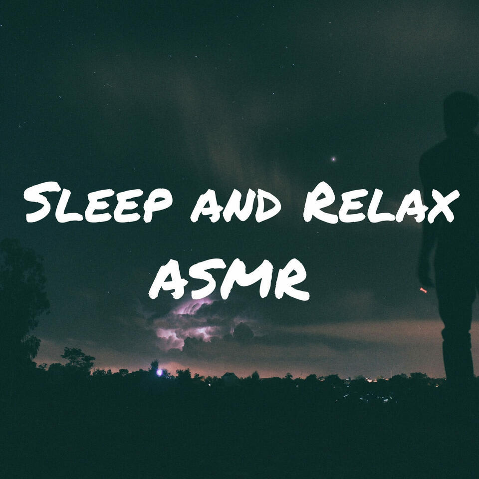 sleep and relax asmr podcast