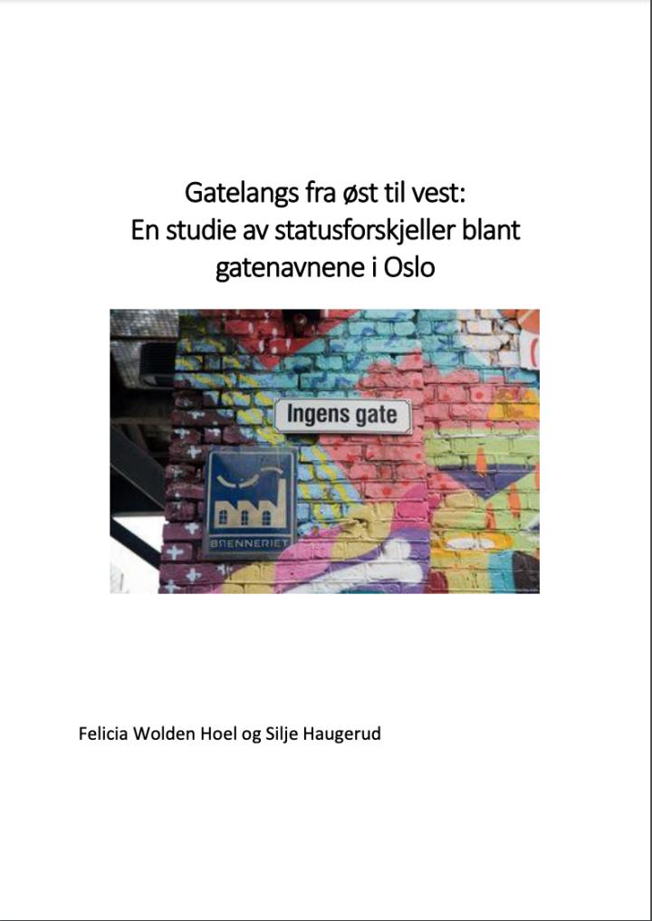 Forsiden til oppgaven «Gatelangs fra øst til vest: En studie av statusforskjeller blant gatenavn i Oslo»