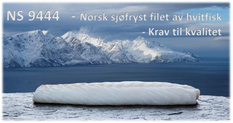 NS 9444 - norsk sjøfryst filet av hvitfisk