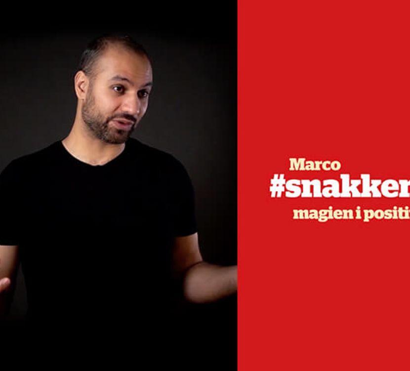 Marco #snakkerom magien i positivitet