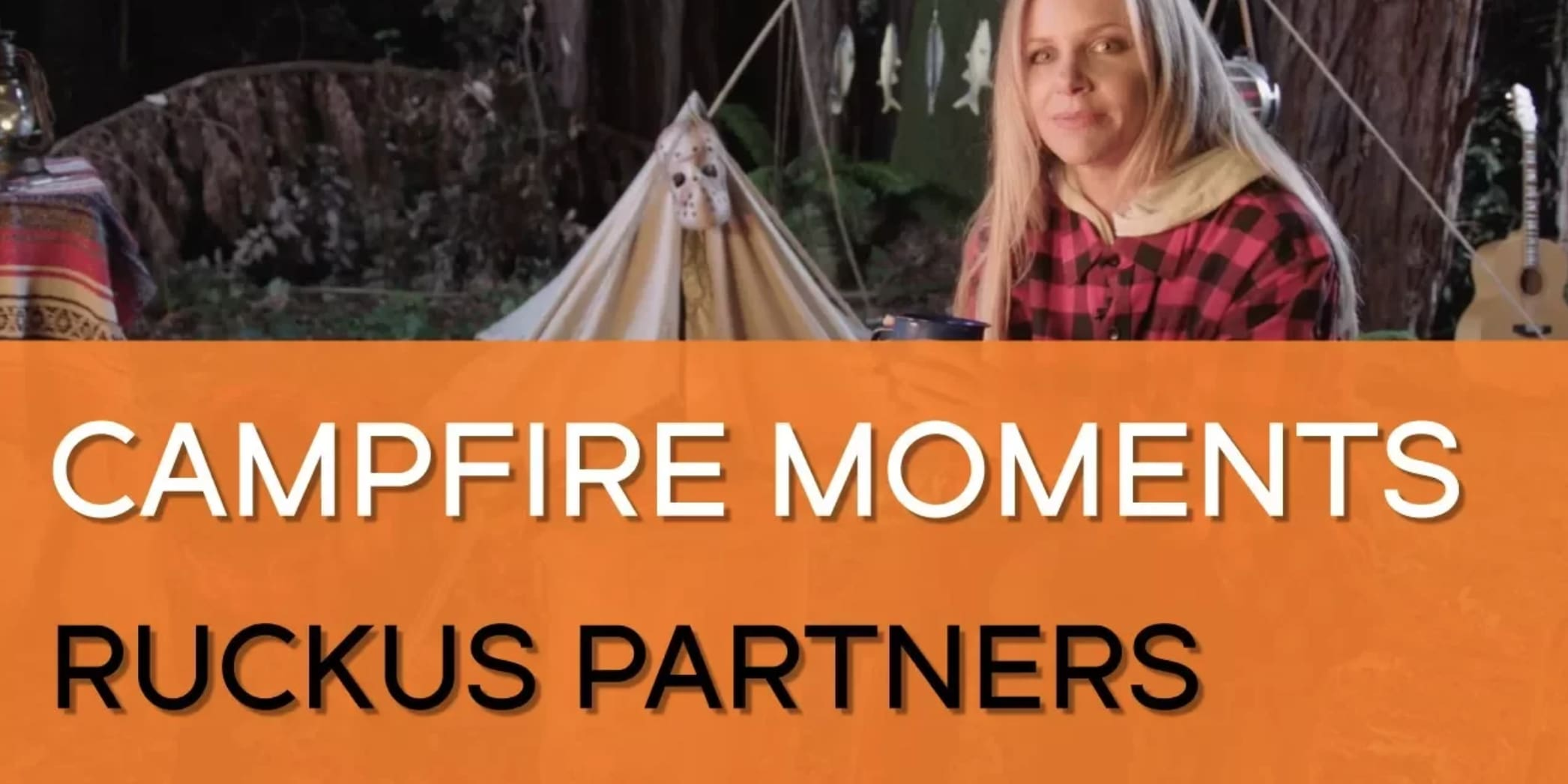 Ruckus Partners: Campfire Moments
