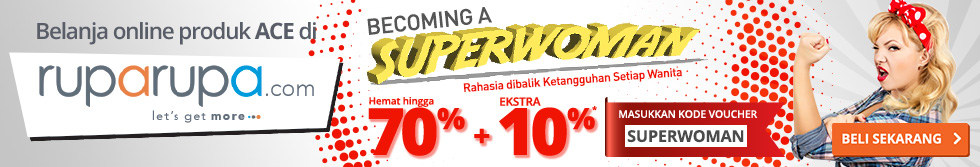 Promo Belanja Online ACE Hardware 2017: Becoming a SuperWoman!