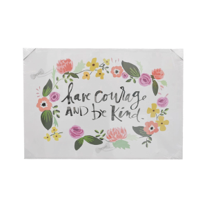 HIASAN DINDING KANVAS PRINT HAVE COURAGE AND BE KIND 50X70 CM