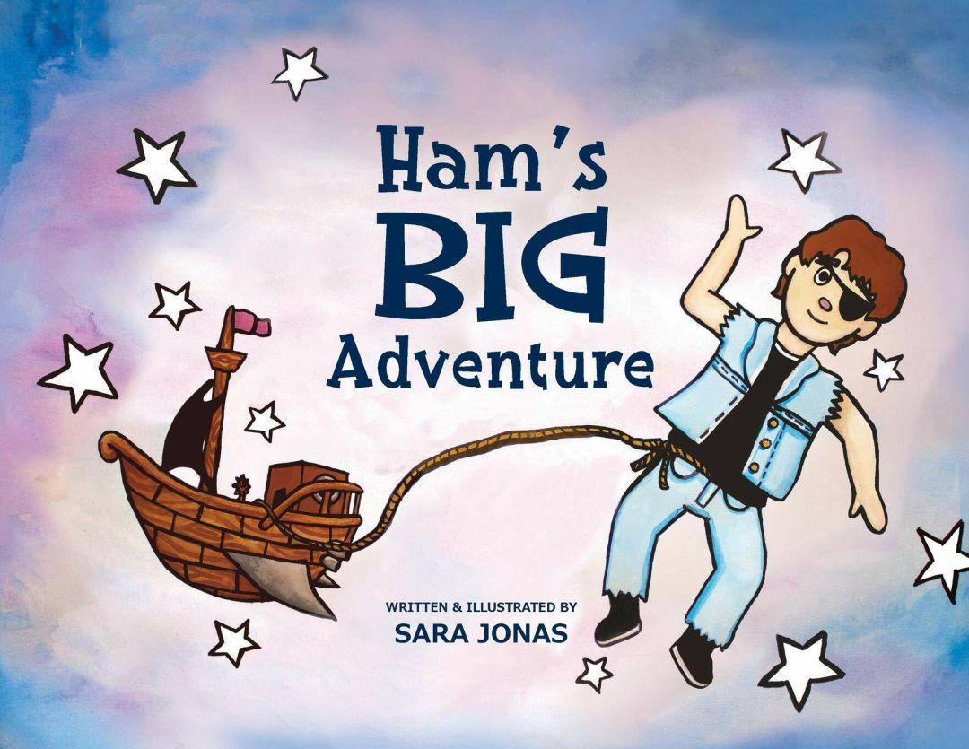 Ham's Big Adventure, by Sara Jonas