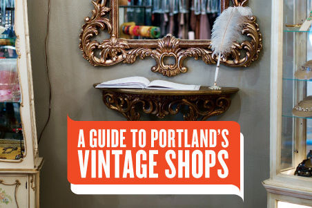 A Guide to Portland's Vintage Shops - A Guide To Portland's Vintage Shops Portland Monthly