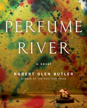 Perfume river by robert olen butler tg7vhk