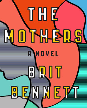 The mothers by brit bennett peahu8
