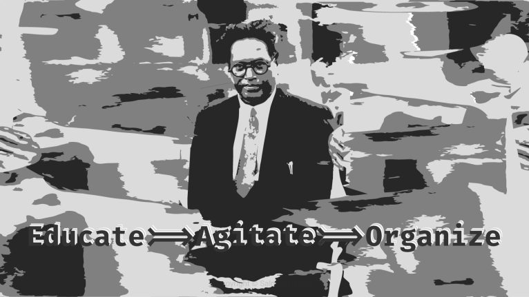 "Poster of Dr. B. R. Ambedkar with ""Educate, Agitate & Organize"" written on it."