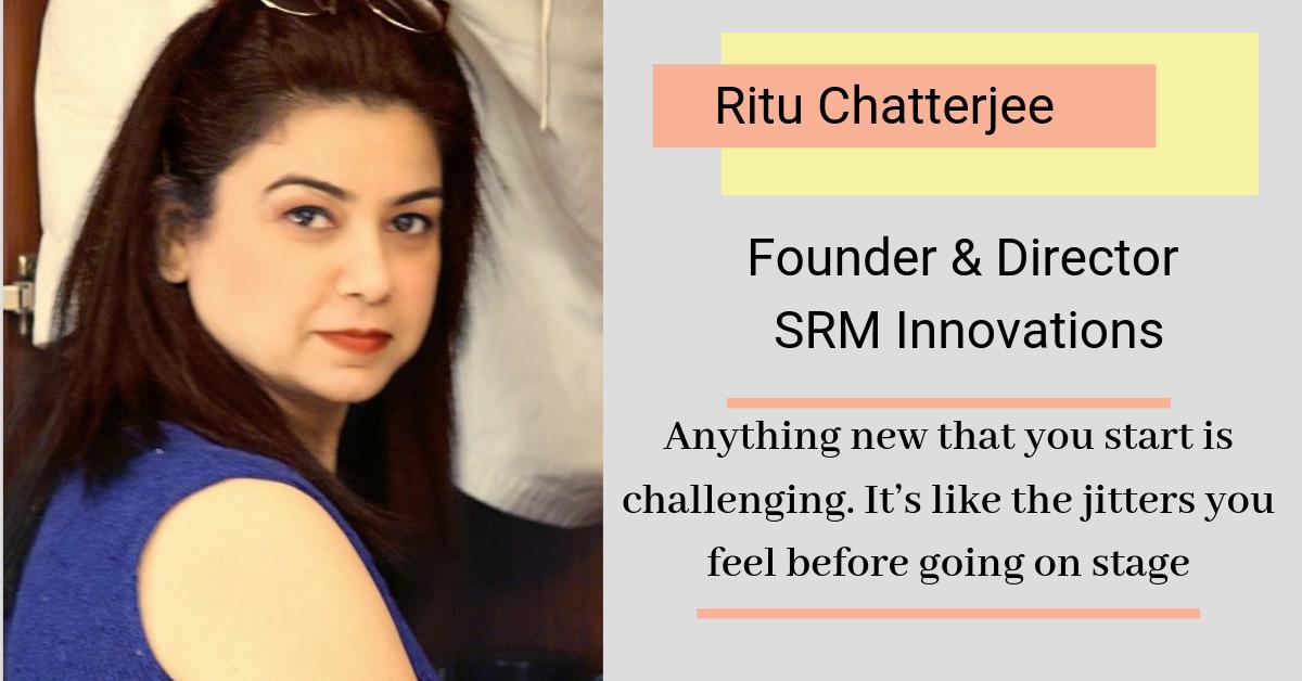 Ritu Chatterijee -SRM Innovations
