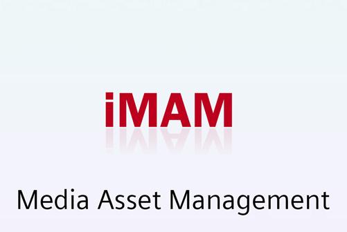 Integrated Media Asset Management(iMAM)