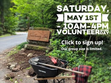 Signup For : Volunteer Work Day - May 1st @ 10AM - 4PM