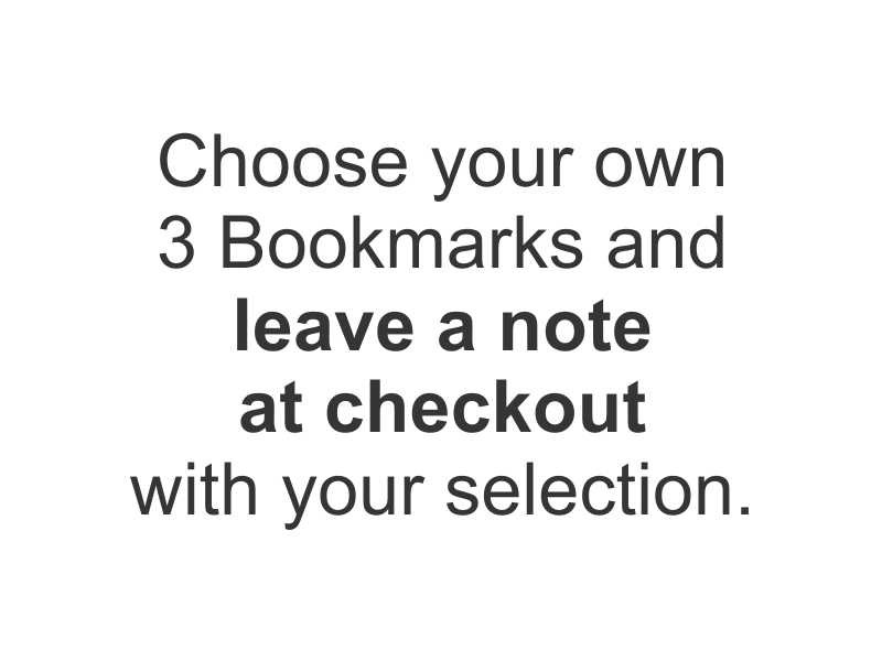 Bookmarks - YOUR CHOICE