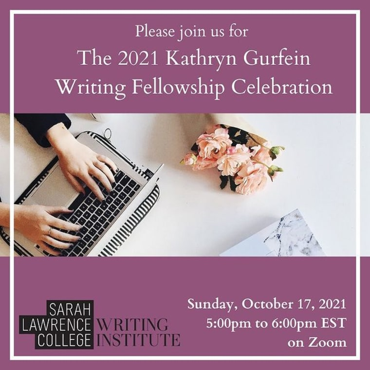You're invited: please join The Writing Institute at Sarah Lawrence College for the 2021 Kathryn Gurfein Writing Fellowship celebration on 10/17 at 5pm EST on Zoom. All are welcome! This virtual event will honor 2020 recipients Mary Grace Colangelo (mentor: Marian Thurm) and Lori McLaughlin (mentor: David Ryan), and announce the 2021 recipient of this one of a kind mentorship experience. Link in bio to RSVP! ✒️ Applicants will be notified of their status by late September. Questions? Email writinginstitute at sarahlawrence.edu. #writing #mentorship #sarahlawrencecollege #celebration #reading #virtual #emergingwriters #writers #writingcommunity
