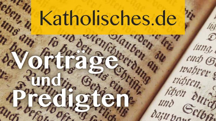 Katholisches.de: Vorträge und Predigten
