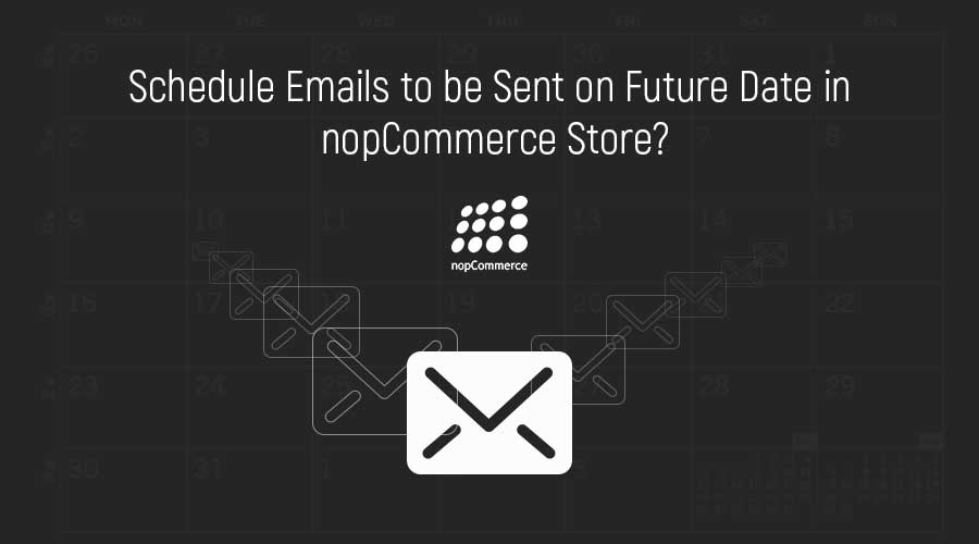 How to Schedule Email to be Sent on Future Date in nopCommerce Store?
