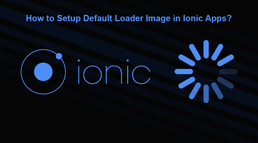 How to Setup Default Loading Image before real product image loads in Ionic applications?