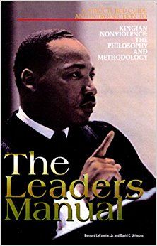 The Leaders Manual: A Structured Guide and Introduction to Kingian Nonviolence: The Philosophy and Methodology