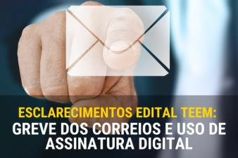 Esclarecimentos Edital TEEM: Greve dos Correios e Uso de Assinatura Digital