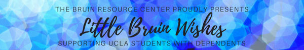 The Bruin Resource Center presents Little Bruin Wishes