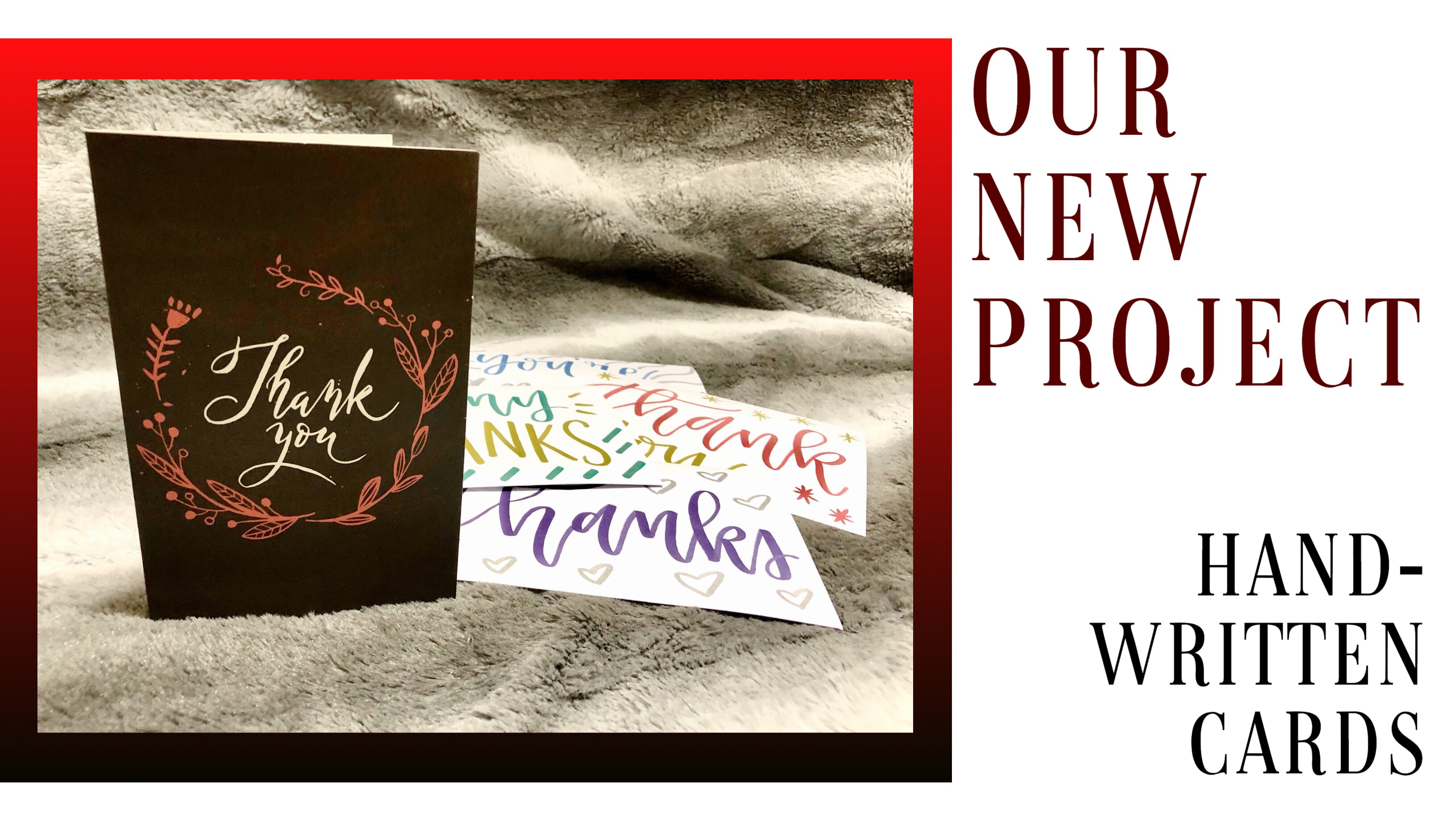 Our New Project: Handwritten Cards