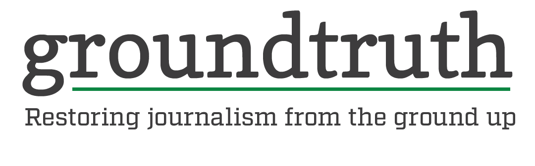 GroundTruth logo with slogan Restoring Journalism From The Ground Up