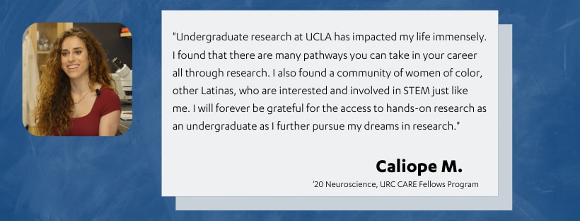 Depicts image of CARE Fellows student, Caliope M, and their research experiences