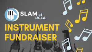 SLAM at UCLA: Instrument Fundraiser