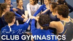 UCLA Club Gymnastics: Road to Nationals