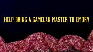 Let's Bring an Indonesian Gamelan Master to Emory