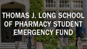Thomas J. Long School of Pharmacy Student Emergency Fund