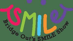 SMILE Show (Bridge Out)