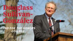 Douglass Sullivan-González Fund for the Honors College