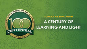 School of Education Centennial Scholarship Drive