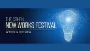 Cohen New Works Festival