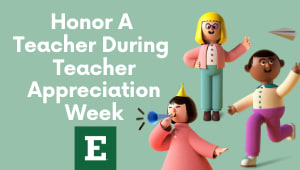 Honor a Teacher this Teacher Appreciation Week!