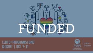 LGBTQ+ Programs Fund Kickoff