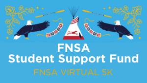 First Nations Student Association (FNSA) Student Support Fund