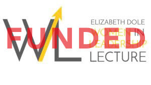 Elizabeth Dole Women in Leadership Lecture