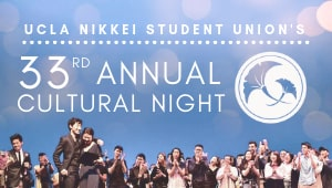 UCLA Nikkei Student Union's 33rd Annual Cultural Night