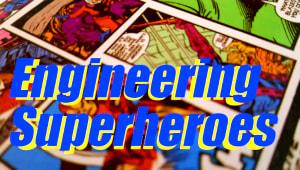 Engineering Superheroes