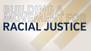 Building a Movement for Racial Justice