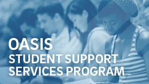 OASIS Student Support Services Program